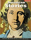img - for American Stories: A History of the United States, Volume 1 (3rd Edition) book / textbook / text book