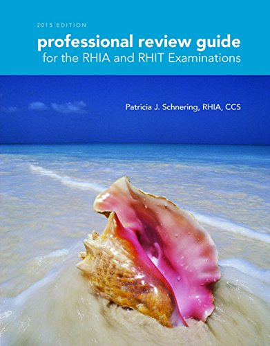 Professional Review Guide for the RHIA and RHIT Examinations, 2015 Edition