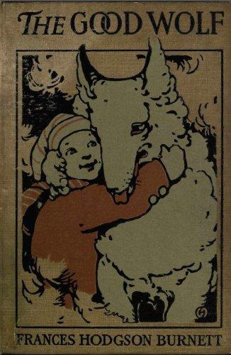 Frances Hodgson Burnett - The Good Wolf
