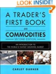A Trader's First Book on Commodities:...