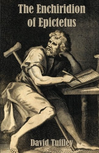 epictetus enchiridion essay The world as evil and the weaknesses of people in epictetus' discourses and enchiridion (name) (subject therefore, this essay will delve on two greek.