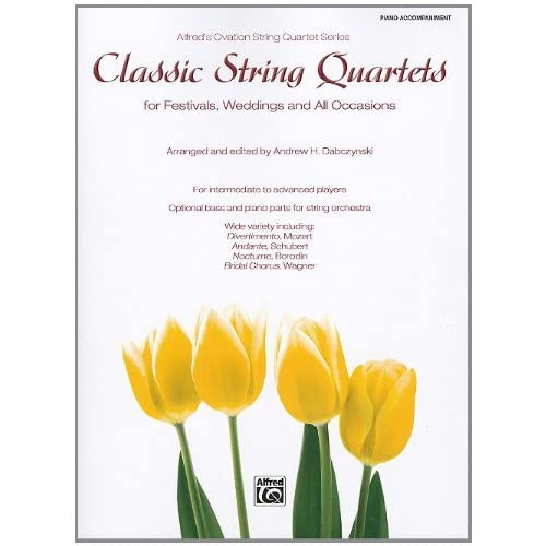 Classic String Quartets for Festivals, Weddings, and All Occasions Piano Acc. (Parts) (Alfreds Ovation String Quartet Series)