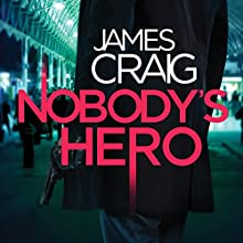 Nobody's Hero: Inspector Carlyle, Novel 9 (       UNABRIDGED) by James Craig Narrated by Joe Jameson