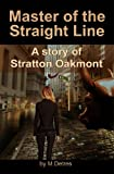 img - for Master of The Straight Line: A Story of Stratton Oakmont (The Ginger Trilogy Book 3) book / textbook / text book