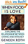 When Food Is Love: Exploring the Rela...