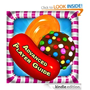 Amazon.com: Candy Crush Saga Advanced Guide: Fire HD Edition eBook