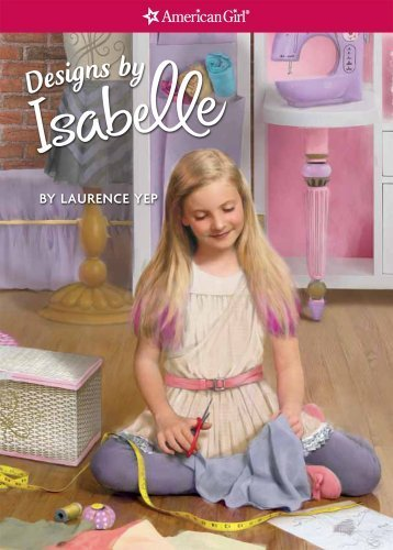 Designs by Isabelle by Yep, Laurence (2014) Paperback, by Laurence Yep