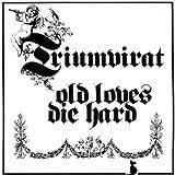 Old Loves Die Hard by Triumvirat