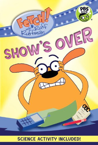 Show's Over (Fetch! With Ruff Ruffman)