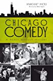 img - for Chicago Comedy: A Fairly Serious History book / textbook / text book
