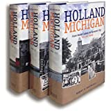 Holland, Michigan: From Dutch Colony to Dynamic City, vols. 1-3 [3 Volume Set] (The Historical Series of the Reformed Church in America)