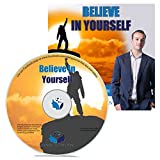 Believe In Yourself Hypnosis CD - Learn to Trust Yourself, Grow Your Self-Confidence and Get on the Path to Accomplishing Anything