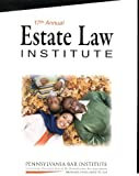 17th Annual Estate Law Institute 4 Volume Book Set
