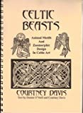 Celtic Beasts (Special Limited Edition & Signed by Author) (0954522249) by Courtney Davis