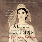 The Marriage of Opposites (       UNABRIDGED) by Alice Hoffman Narrated by Gloria Reuben, Tina Benko, Santino Fontana, Alice Hoffman- afterword