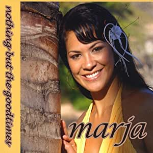 Marja - Nothing But the Goodtimes - Amazon.com Music