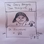 Dr. Freudine Is In: The Story Begins: Volume 1 | Jan Peregrine