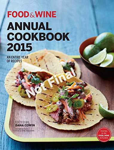 Food & Wine Annual Cookbook 2015 (Food and Wine Annual Cookbook) by Food & Wine