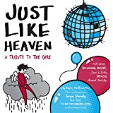 Just Like Heaven - A Tribute To The Cure