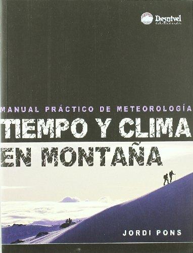 Tiempo y clima en montaña - manual practico de meteorologia (Manuales Grandes Espacios)