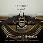 Scissors: A Novel | Stéphane Michaka