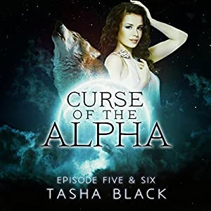 Curse of the Alpha: Episodes 5 & 6: A Tarker's Hollow Serial Audiobook