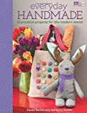 Everyday Handmade: 22 Practical Projects for the Modern Sewist (That Patchwork Place)
