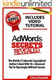 AdWords Secrets Revealed: The Complete Guide To Google AdWords Pay Per Click and PPC Marketing (Internet Marketing System Book 3) (English Edition)