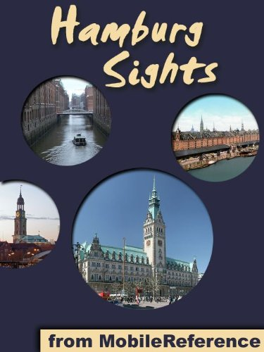Hamburg Sights 2011: a travel guide to the top 25 attractions in Hamburg, Germany (Mobi Sights)