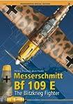 Messerschmitt Bf 109 E. the Blitzkrie...
