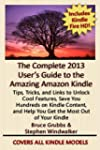 The Complete 2013 User's Guide to the...