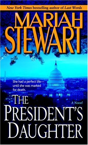 The President's Daughter: A Novel, Mariah Stewart