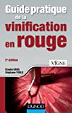 Guide pratique de la vinification en rouge - 2e éd.