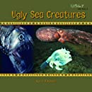 Ugly Sea Creatures (Ugly Animals)