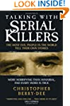 Talking with Serial Killers: The Most...