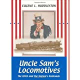 "Uncle Sam's Locomotives: The Usra and the Nation's Railroads (Railroads Past and Present)von ""George M. Smerk"""