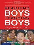 Reaching Boys, Teaching Boys: Strategies that Work -- and Why