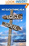 No Such Thing As a Lost Soul: A Brandy Alexander Mystery (No Such Thing As...A Brandy Alexander Mystery Book 6)