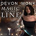 Magic on the Line: Allie Beckstrom Series, Book 7 Audiobook by Devon Monk Narrated by Emily Durante