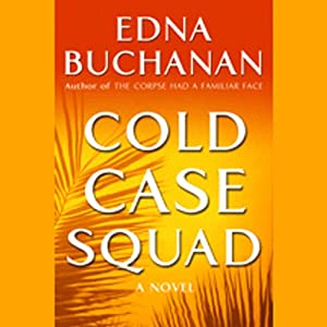 Cold Case Squad | [Edna Buchanan]