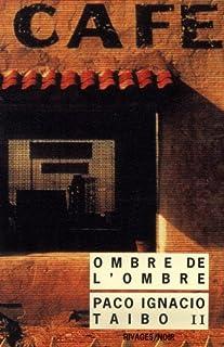 Ombre de l'ombre, Taibo, Paco Ignacio