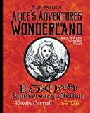 Alice's Adventures in Wonderland: Official 150th Anniversary Edition Unabridged Graphic Novel