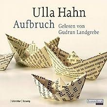 Aufbruch Hörbuch von Ulla Hahn Gesprochen von: Gudrun Landgrebe