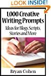 1,000 Creative Writing Prompts: Ideas...