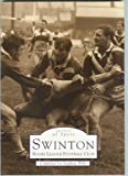 Swinton Rugby League Football Club (Archive Photographs: Images of Sport)