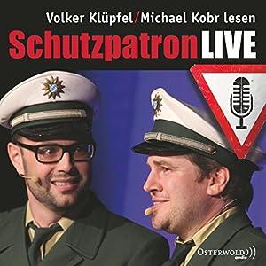 Schutzpatron LIVE (Kommissar Kluftinger 6) Hörbuch