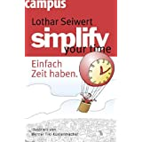 """simplify your time: Einfach Zeit habenvon """"Lothar J. Seiwert"""""""