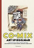 echange, troc Art Spiegelman - Co-mix : Une rétrospective de bandes dessinées, graphisme et débris divers