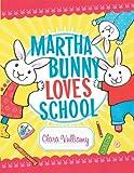 Martha Bunny Loves School (0807549762) by Vulliamy, Clara