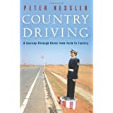 Country Driving: A Journey Through China from Farm to Factoryby Peter Hessler